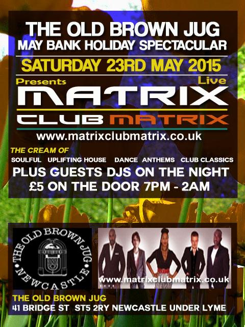 Matrix Club Matrix May Bank Holiday 2015
